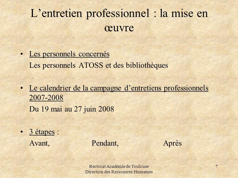 Rectorat Académie de Toulouse Direction des Ressources Humaines 7 L'entretien professionnel : la mise en œuvre •Les personnels concernés Les personnel