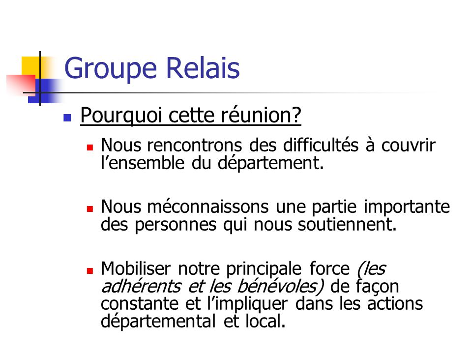 Groupe Relais  Pourquoi cette réunion.