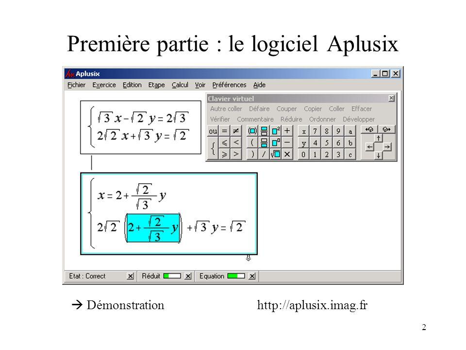 2 Première partie : le logiciel Aplusix  Démonstrationhttp://aplusix.imag.fr