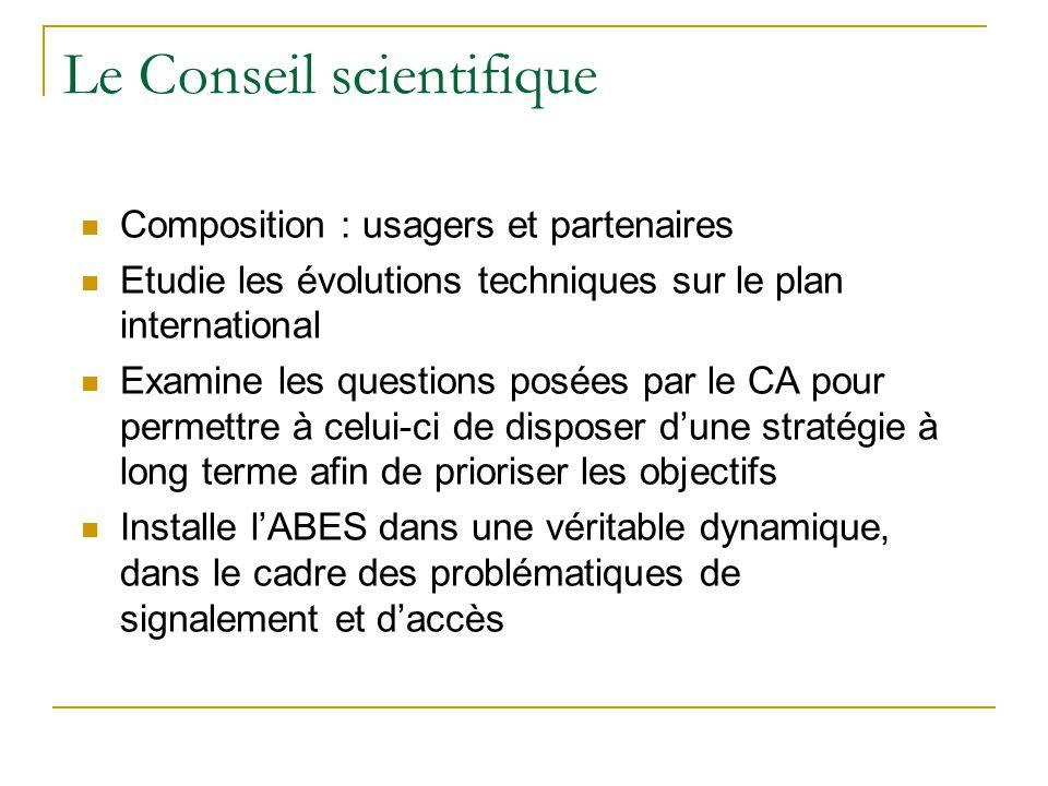 Le Conseil scientifique  Composition : usagers et partenaires  Etudie les évolutions techniques sur le plan international  Examine les questions po