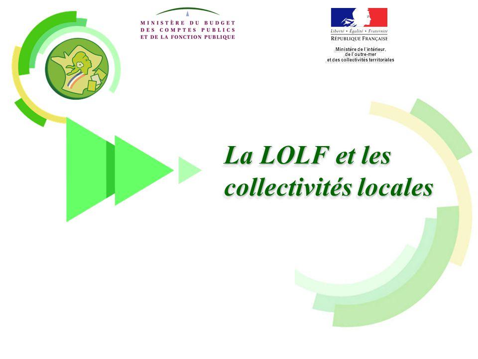 La LOLF et les collectivités locales Ministère de l'intérieur, de l'outre-mer et des collectivités territoriales Ministère de l'intérieur, de l'outre-