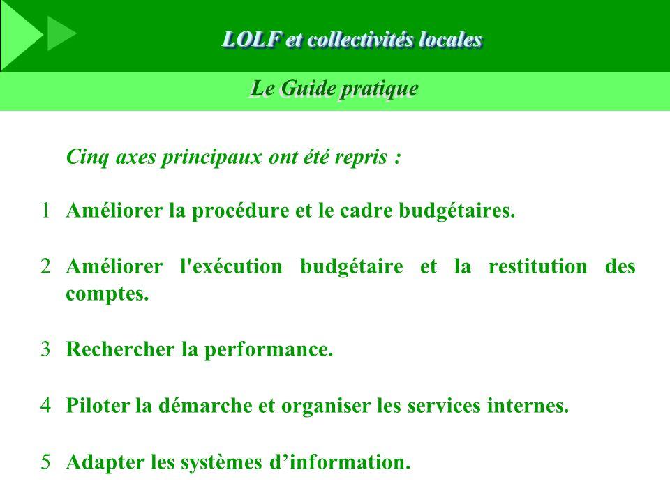 Le Guide pratique Cinq axes principaux ont été repris : 1Améliorer la procédure et le cadre budgétaires. 2Améliorer l'exécution budgétaire et la resti