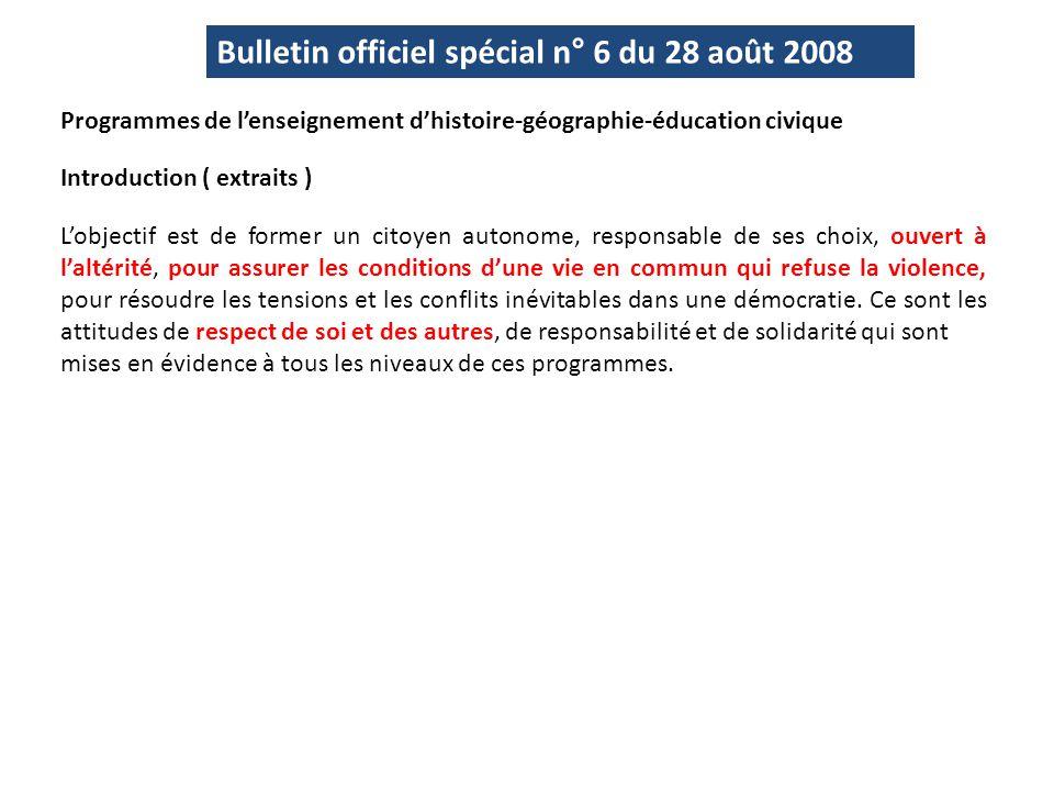 Bulletin officiel spécial n° 6 du 28 août 2008 Programmes de l'enseignement d'histoire-géographie-éducation civique Introduction ( extraits ) L'object