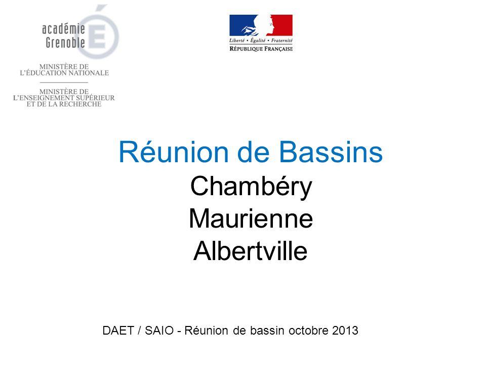 Réunion de Bassins Chambéry Maurienne Albertville DAET / SAIO - Réunion de bassin octobre 2013