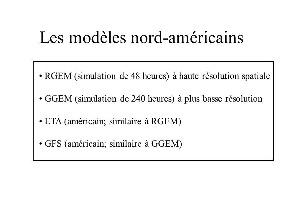 Les modèles nord-américains • RGEM (simulation de 48 heures) à haute résolution spatiale • GGEM (simulation de 240 heures) à plus basse résolution • ETA (américain; similaire à RGEM) • GFS (américain; similaire à GGEM)