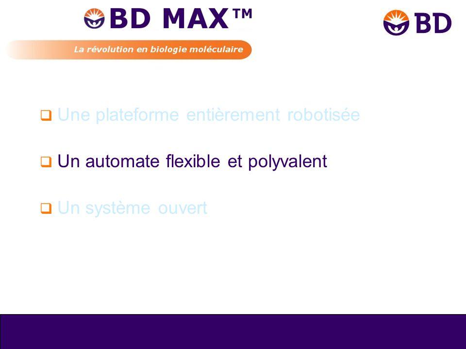  Une plateforme entièrement robotisée  Un automate flexible et polyvalent  Un système ouvert