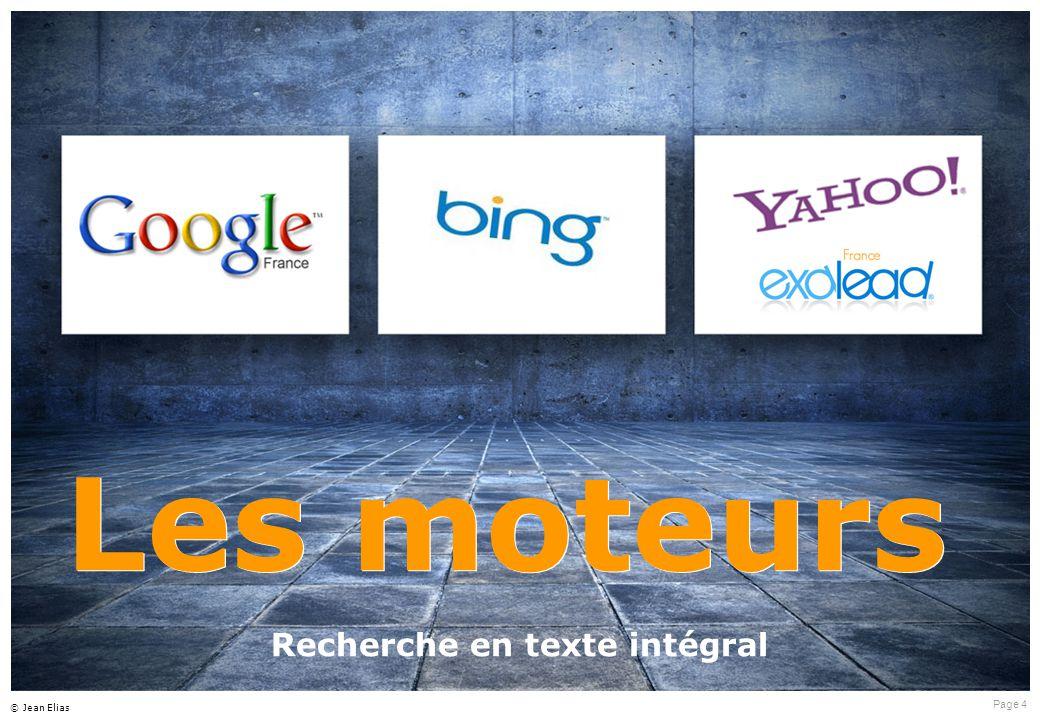Page 4 © Jean Elias Les moteurs Recherche en texte intégral