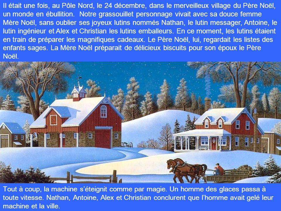 Il était une fois, au Pôle Nord, le 24 décembre, dans le merveilleux village du Père Noël, un monde en ébullition. Notre grassouillet personnage vivai