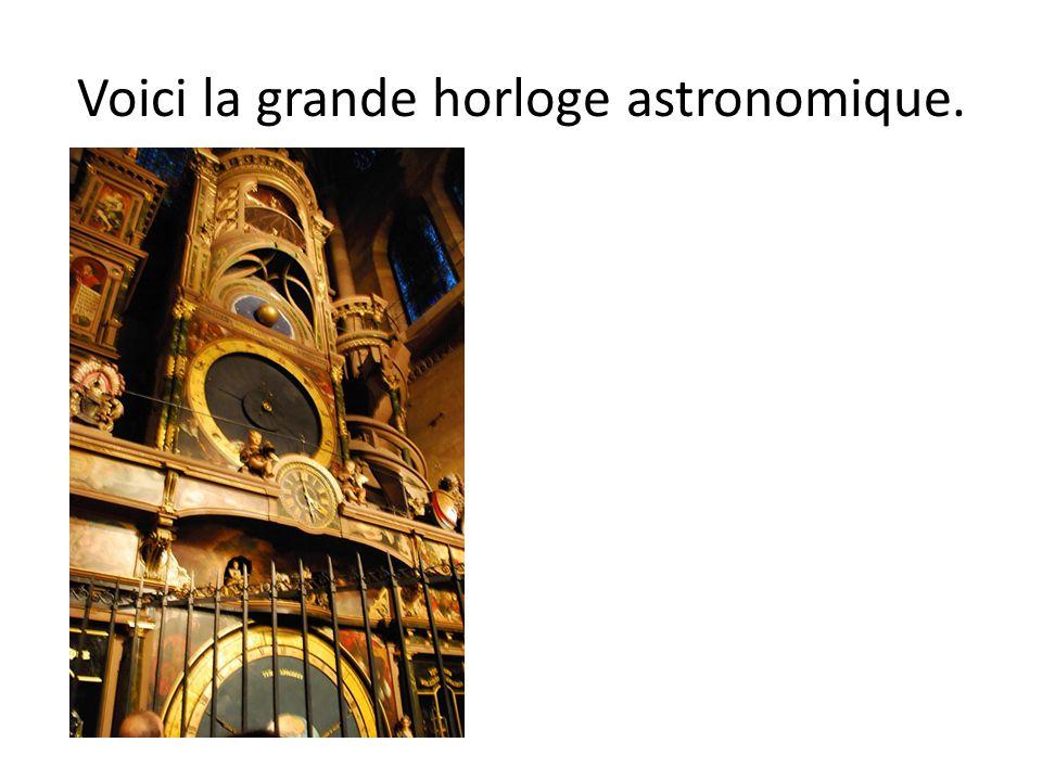 Voici la grande horloge astronomique.