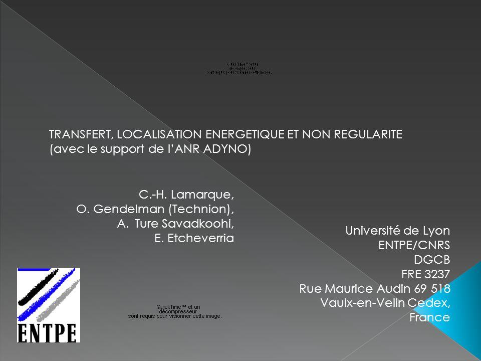 C.-H. Lamarque, O. Gendelman (Technion), A.Ture Savadkoohi, E. Etcheverria Université de Lyon ENTPE/CNRS DGCB FRE 3237 Rue Maurice Audin 69 518 Vaulx-