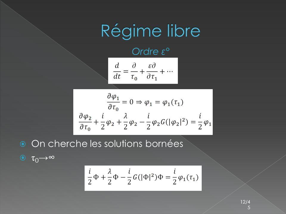  On cherche les solutions bornées τ0→∞τ0→∞ 12/4 5