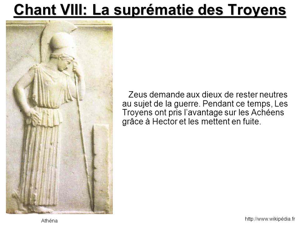 Chant VIII: La suprématie des Troyens Zeus demande aux dieux de rester neutres au sujet de la guerre. Pendant ce temps, Les Troyens ont pris l'avantag