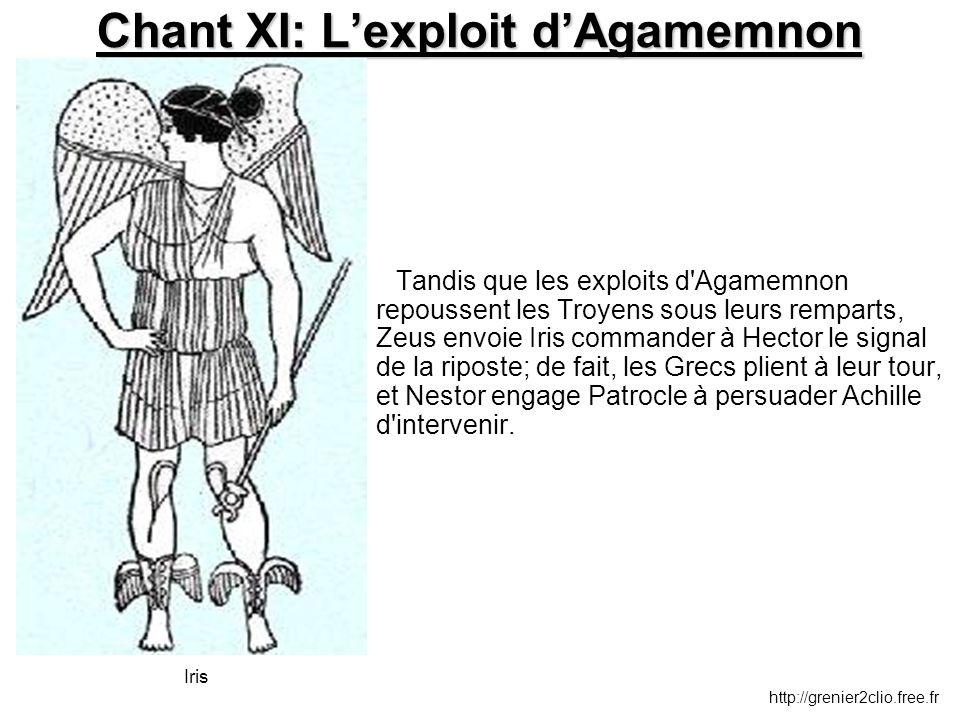 Chant XI: L'exploit d'Agamemnon Tandis que les exploits d'Agamemnon repoussent les Troyens sous leurs remparts, Zeus envoie Iris commander à Hector le