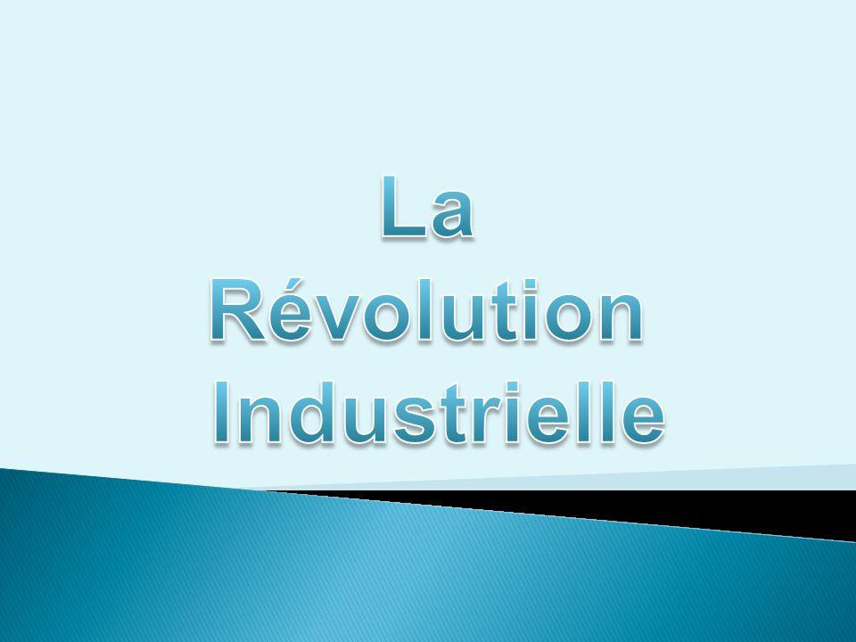  Où et quand commence la révolution industrielle .