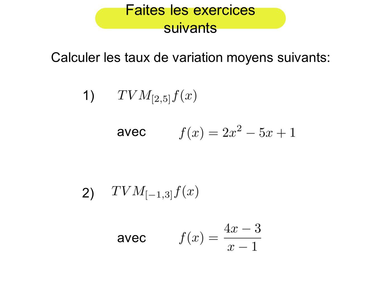 Faites les exercices suivants Calculer les taux de variation moyens suivants: 1) avec 2) avec