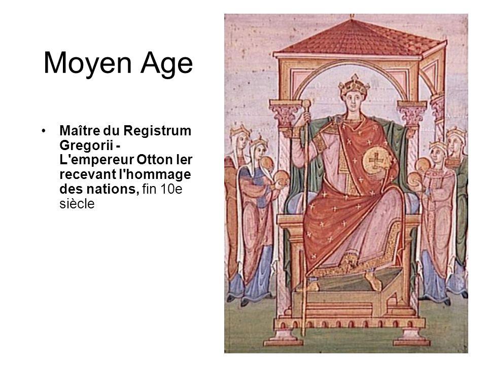 Moyen Age •Maître du Registrum Gregorii - L empereur Otton Ier recevant l hommage des nations, fin 10e siècle