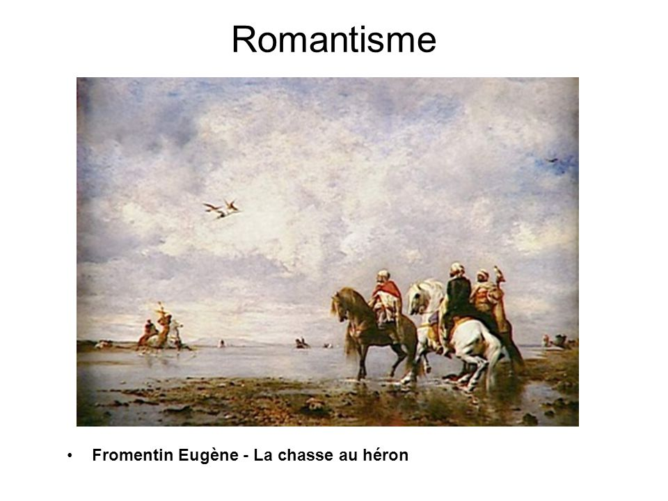Romantisme •Fromentin Eugène - La chasse au héron