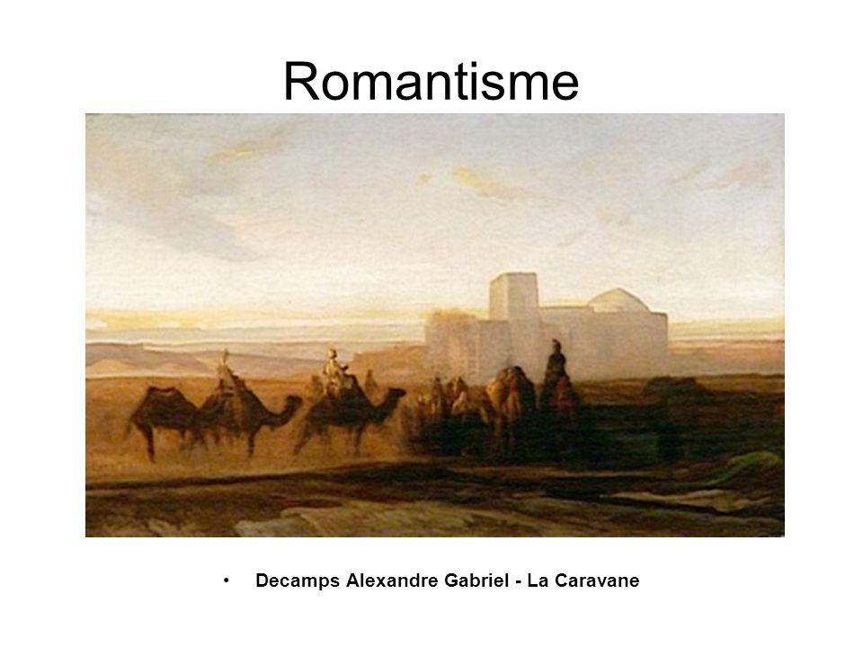 Romantisme •Decamps Alexandre Gabriel - La Caravane