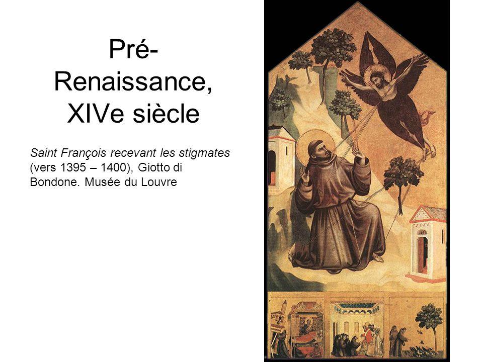Pré- Renaissance, XIVe siècle Saint François recevant les stigmates (vers 1395 – 1400), Giotto di Bondone.