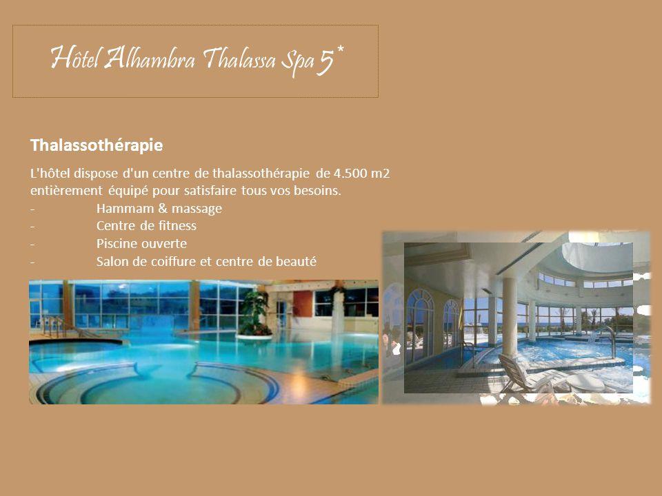 Thalassothérapie L'hôtel dispose d'un centre de thalassothérapie de 4.500 m2 entièrement équipé pour satisfaire tous vos besoins. -Hammam & massage -C