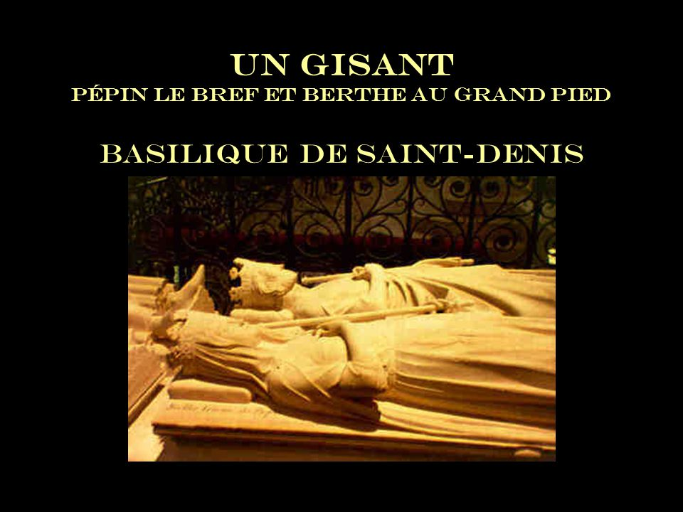 Un gisant Pépin Le Bref et Berthe au grand pied Basilique de Saint-Denis