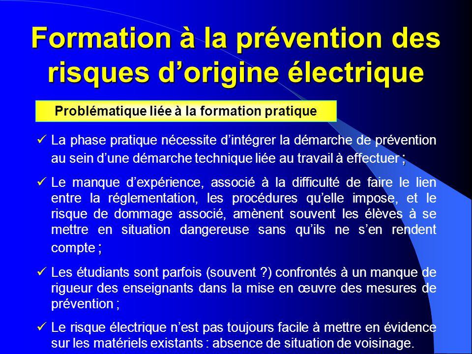 Formation à la prévention des risques d'origine électrique ;  La phase pratique nécessite d'intégrer la démarche de prévention au sein d'une démarche