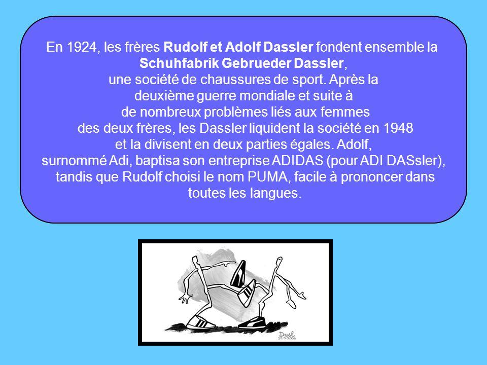 En 1924, les frères Rudolf et Adolf Dassler fondent ensemble la Schuhfabrik Gebrueder Dassler, une société de chaussures de sport.