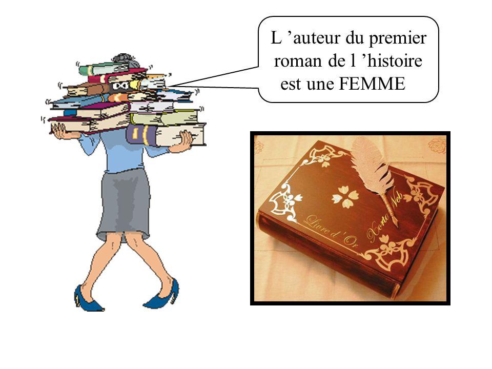 L 'auteur du premier roman de l 'histoire est une FEMME.