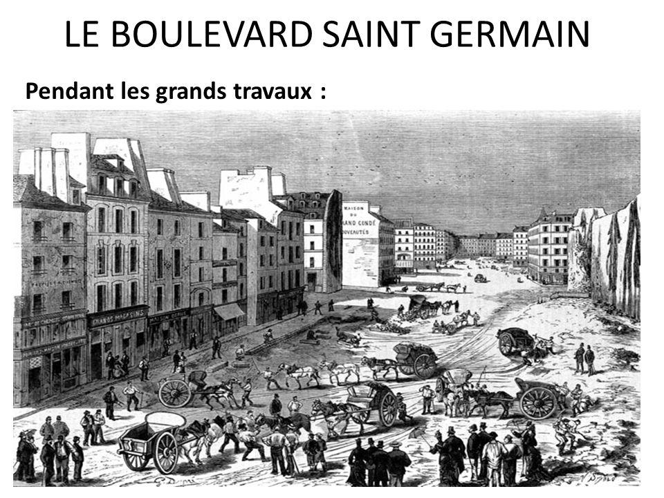 LE BOULEVARD SAINT GERMAIN Pendant les grands travaux :