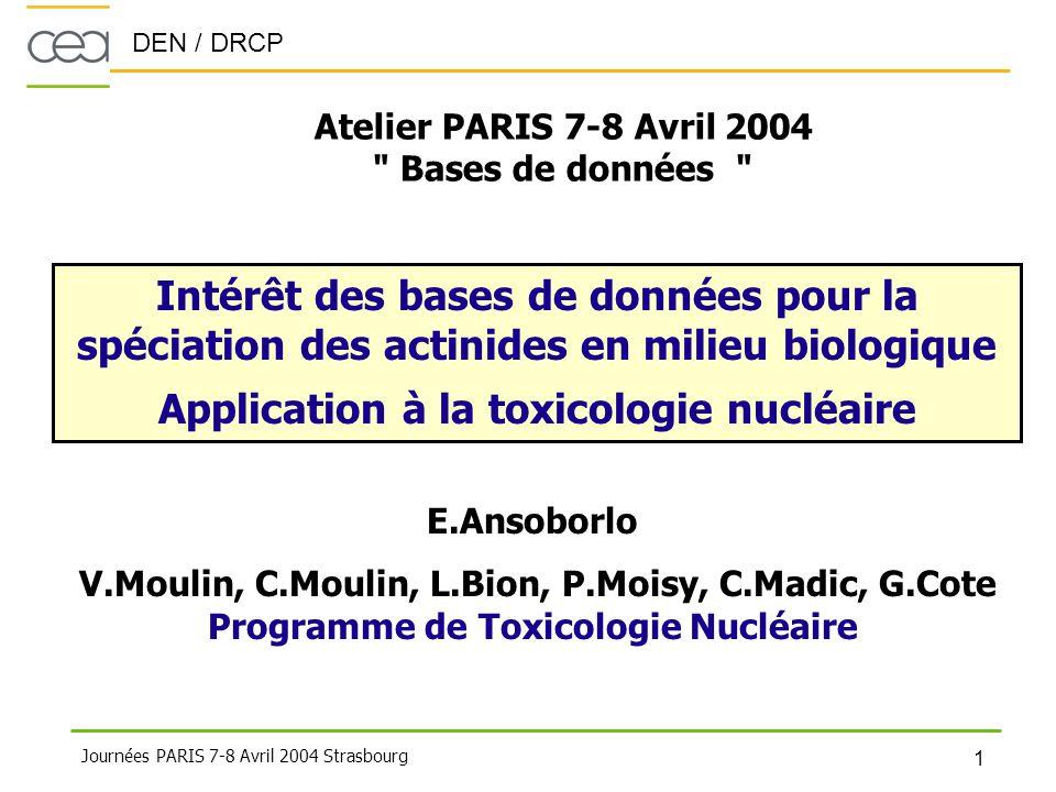 DEN / DRCP 1 Journées PARIS 7-8 Avril 2004 Strasbourg Atelier PARIS 7-8 Avril 2004