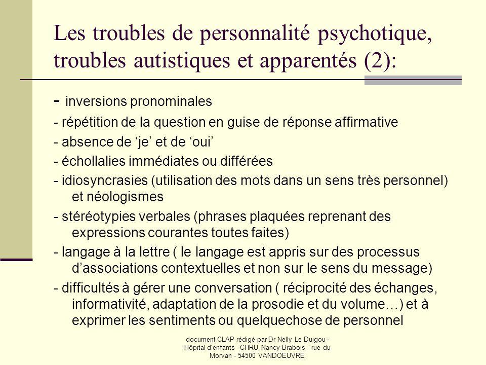 document CLAP rédigé par Dr Nelly Le Duigou - Hôpital d'enfants - CHRU Nancy-Brabois - rue du Morvan - 54500 VANDOEUVRE Les troubles de personnalité p