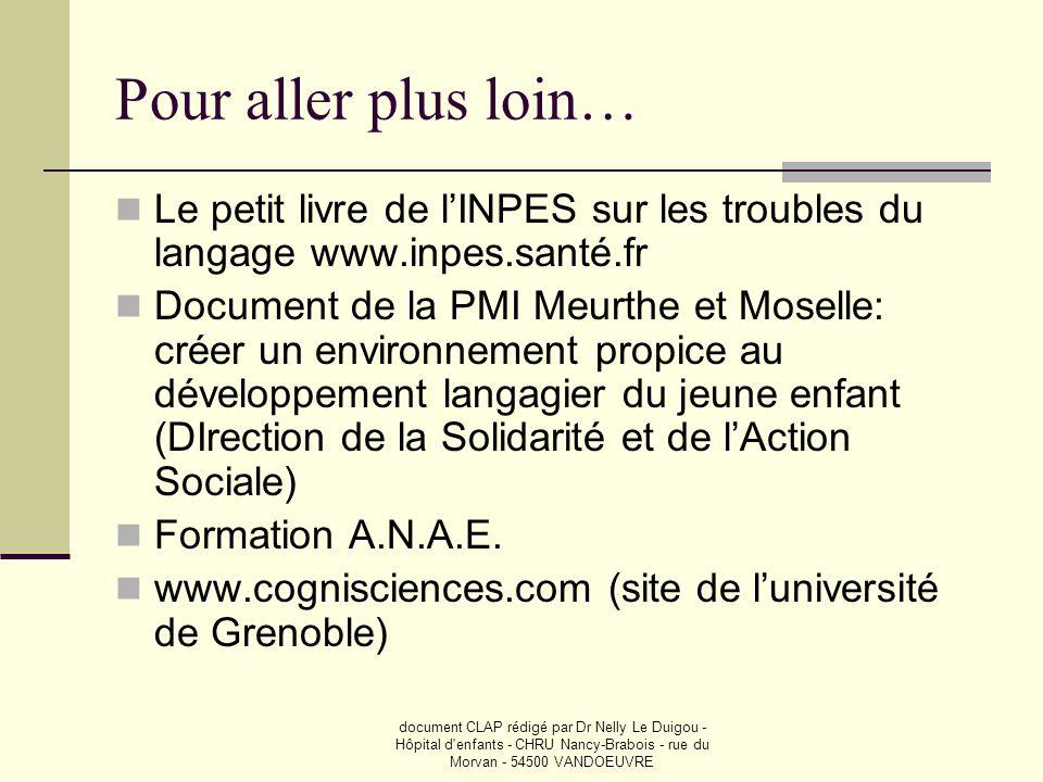 document CLAP rédigé par Dr Nelly Le Duigou - Hôpital d'enfants - CHRU Nancy-Brabois - rue du Morvan - 54500 VANDOEUVRE Pour aller plus loin…  Le pet
