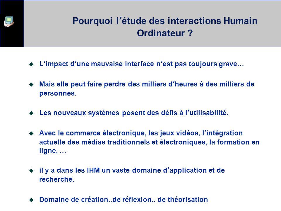 Pourquoi l'étude des interactions Humain Ordinateur .