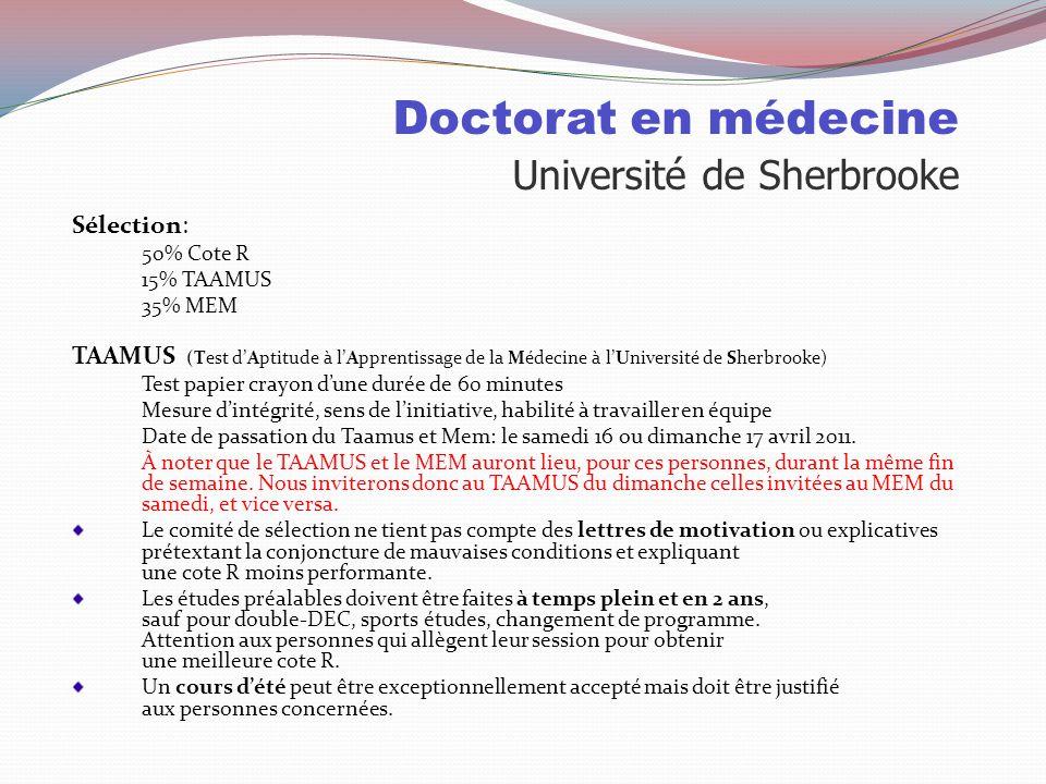 Doctorat en médecine Université de Sherbrooke Places disponibles : 2010 Pour les collégiens 1033demandes d'admission 650invités à la sélection Sher: 1
