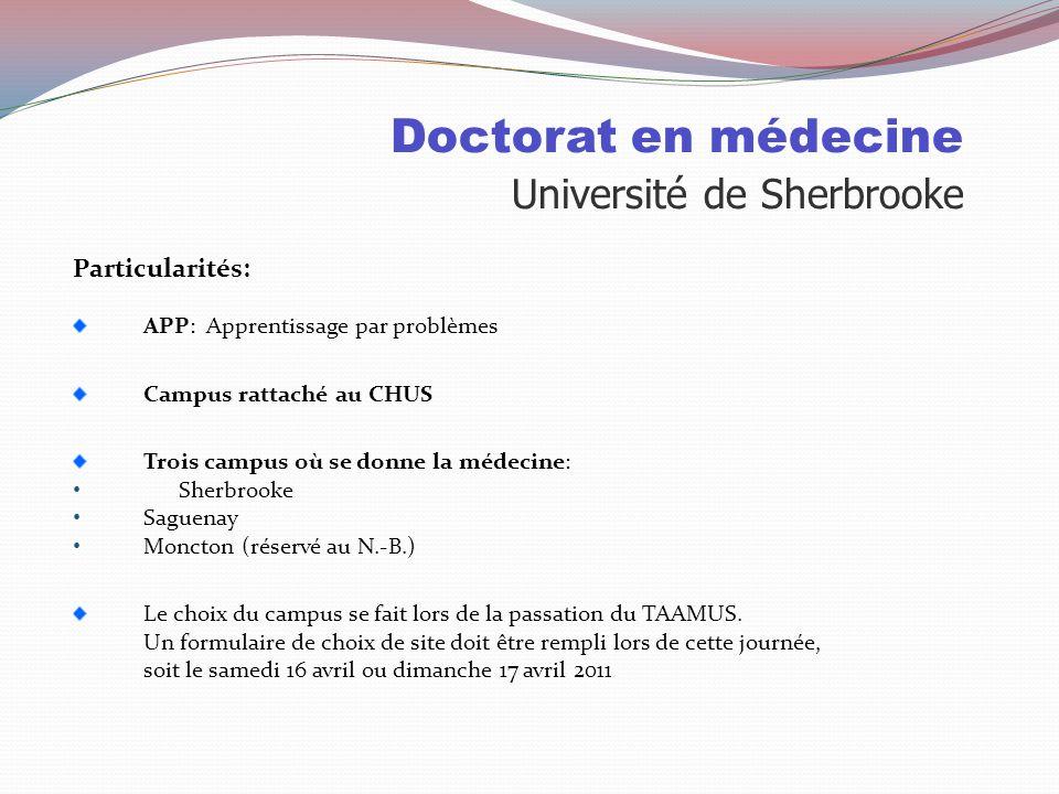 Doctorat en médecine Université de Sherbrooke Sélection: 50% Cote R 15% TAAMUS 35% MEM TAAMUS (Test d'Aptitude à l'Apprentissage de la Médecine à l'Un