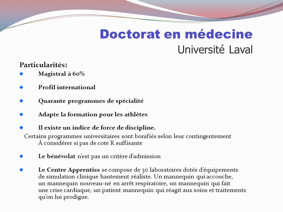 Doctorat en médecine Université Laval Sélection: 50% Cote R 20% QAS 30% MEM Cote R Le comité ne considère aucune Cote R inférieure à 32.5 QASQAS (Ques