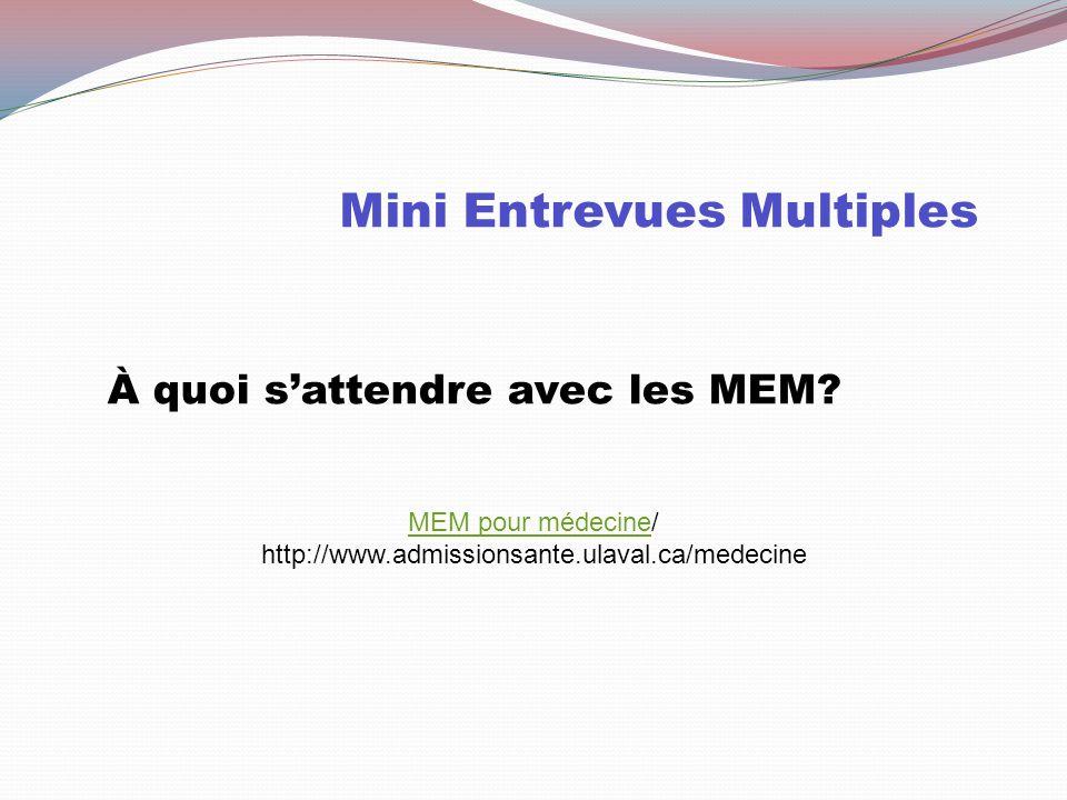 Mini Entrevues Multiples Les universités de Sherbrooke, Montréal et Laval s'entendent pour que les étudiants passent un seul MEM Lieux Un lieu vous se