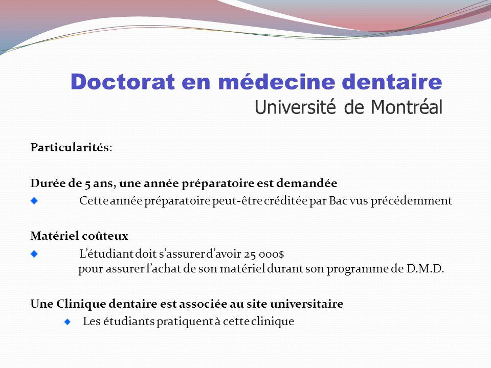 Doctorat en médecine dentaire Université de Montréal Sélection: Cote R: 32.8 TAED Test d'aptitudes dentaires Mesure la perception visuelle et la dexté