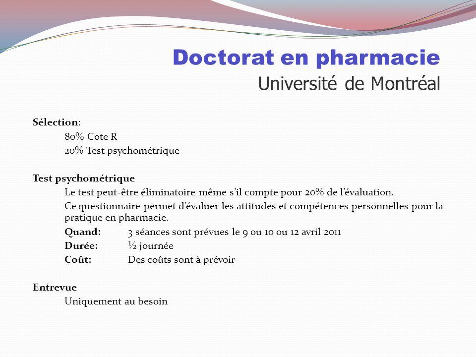 Doctorat en pharmacie Université de Montréal Places disponibles: 2010 1 870 demandes d'admission dont 735 collégiens 379 offres dont 225 à des collégi