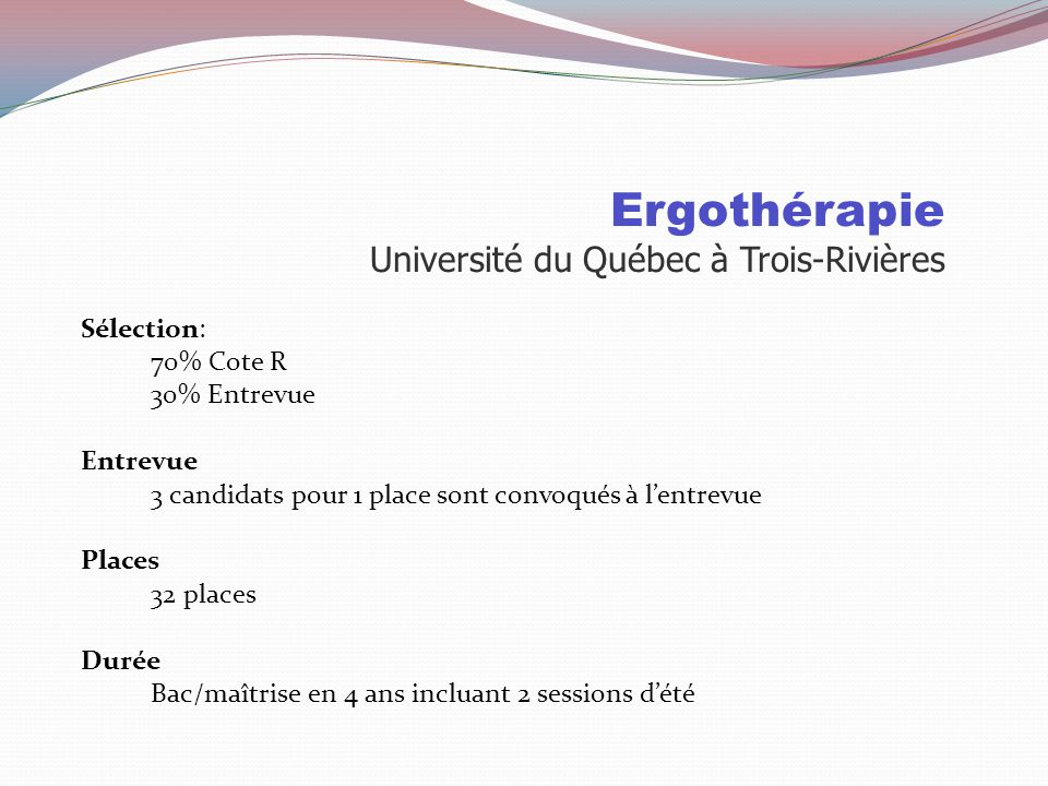 Université Montréal Université Sherbrooke Université Laval UQTR Université Mc Gill Cote R29.230..5 30.529.527 Entrevue x Lettre de motivation Curricul