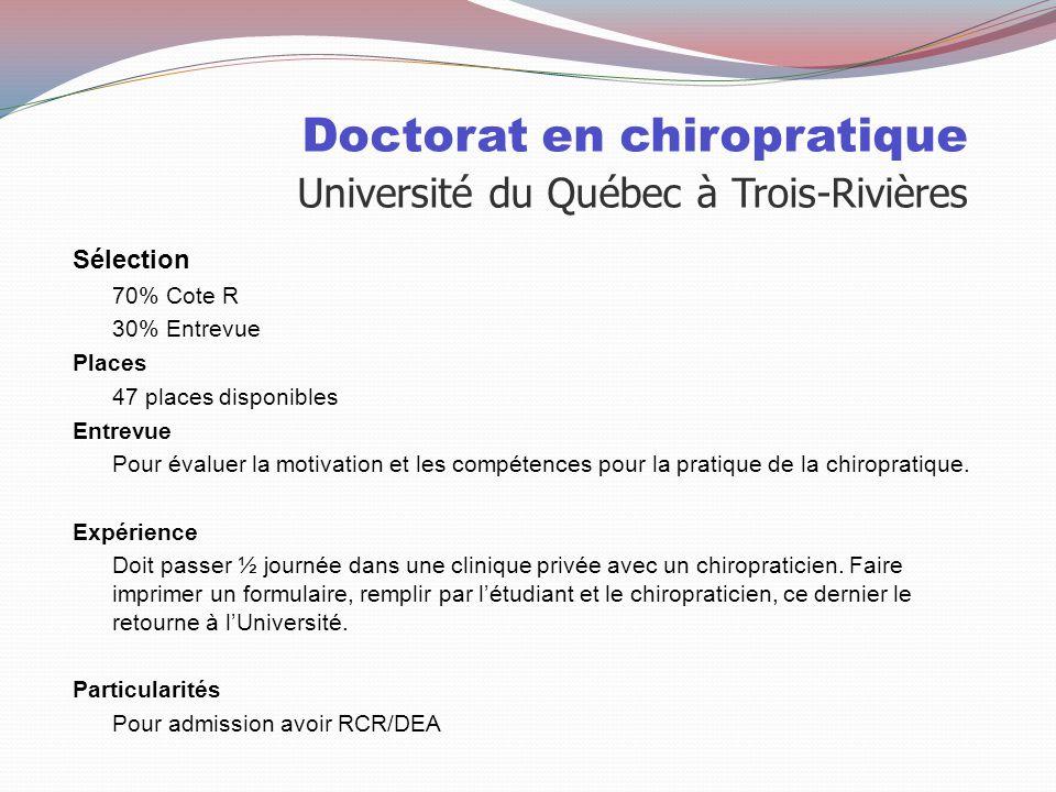 Université du Québec à Trois-Rivières Cote R 28.01 70% Entrevue X 30% ½ journée d'observation X Doctorat en chiropratique Université du Québec à Trois