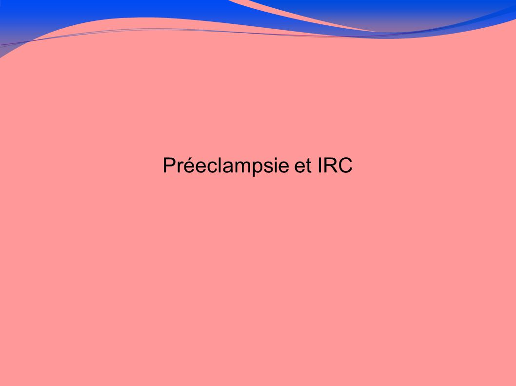 Préeclampsie et IRC