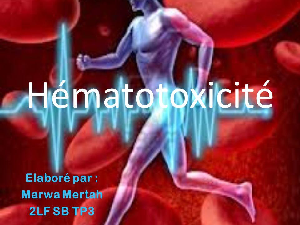 INTRODUCTION Définition du mot Hématotoxicité induite par pyriméthamine : - Hématotoxicité: toxicité vis à vis du sang et des éléments figurés qu il contient (globules rouges et blancs, plaquettes).