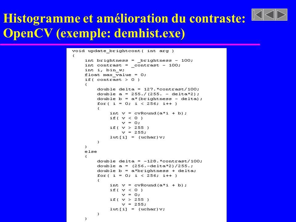 Histogramme et amélioration du contraste: OpenCV u Exemple: demhist.exe Spécification des intervalles Déclaration des structures