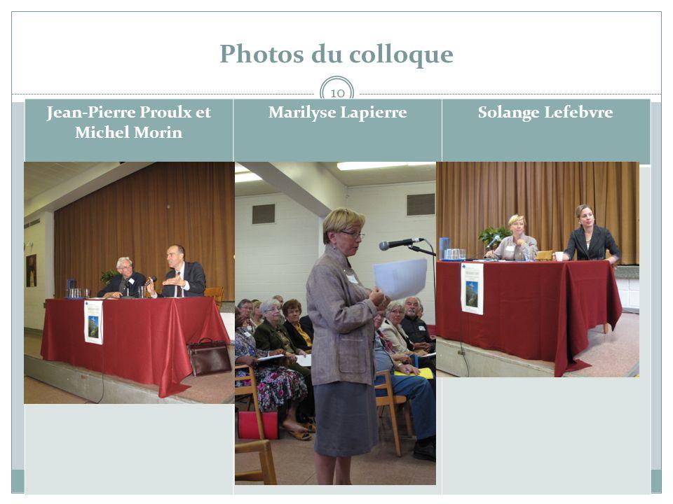 Photos du colloque 10 Jean-Pierre Proulx et Michel Morin Marilyse LapierreSolange Lefebvre
