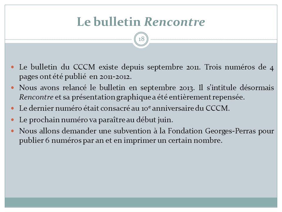 Le bulletin Rencontre 18  Le bulletin du CCCM existe depuis septembre 2011. Trois numéros de 4 pages ont été publié en 2011-2012.  Nous avons relanc