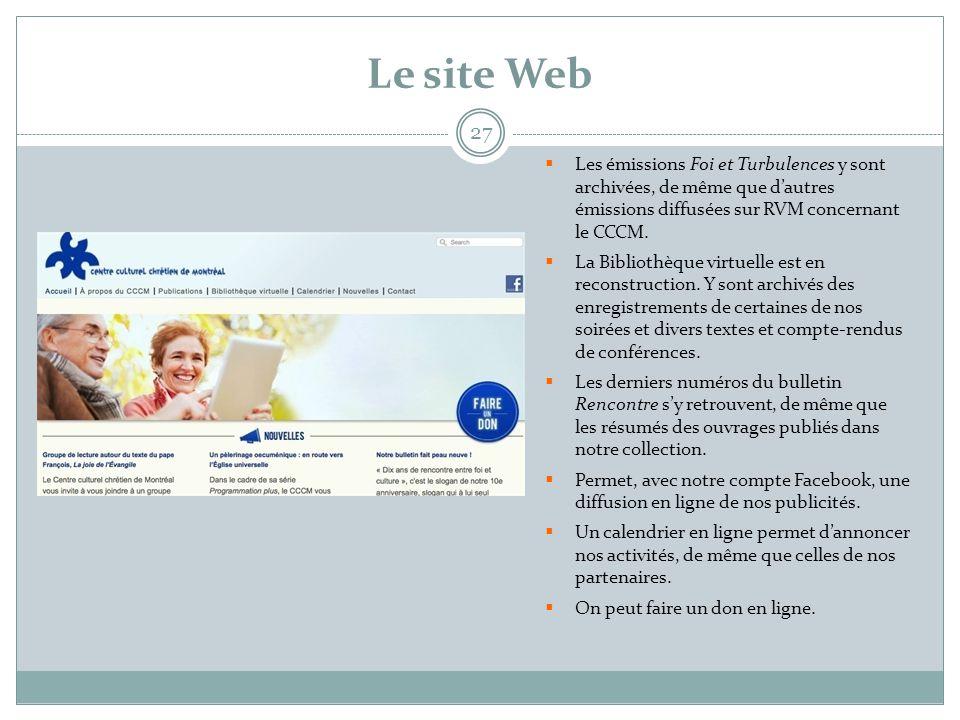 Le site Web 27  Les émissions Foi et Turbulences y sont archivées, de même que d'autres émissions diffusées sur RVM concernant le CCCM.  La Biblioth