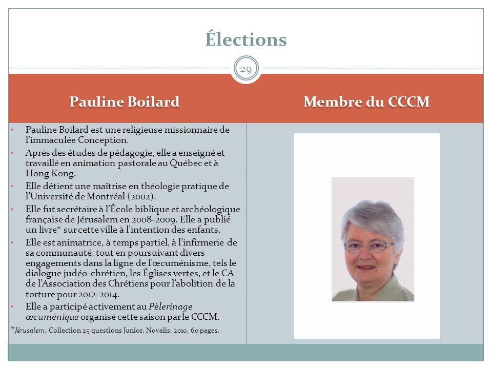 Pauline Boilard Membre du CCCM • Pauline Boilard est une religieuse missionnaire de l'immaculée Conception. • Après des études de pédagogie, elle a en