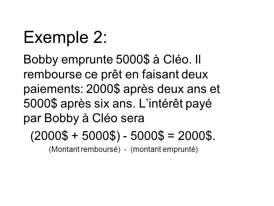 Exemple 2: Bobby emprunte 5000$ à Cléo.