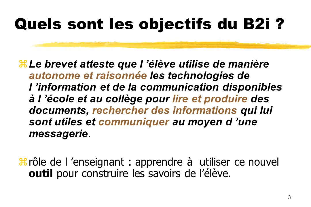 13 Qui attribue l'attestation du B2i .